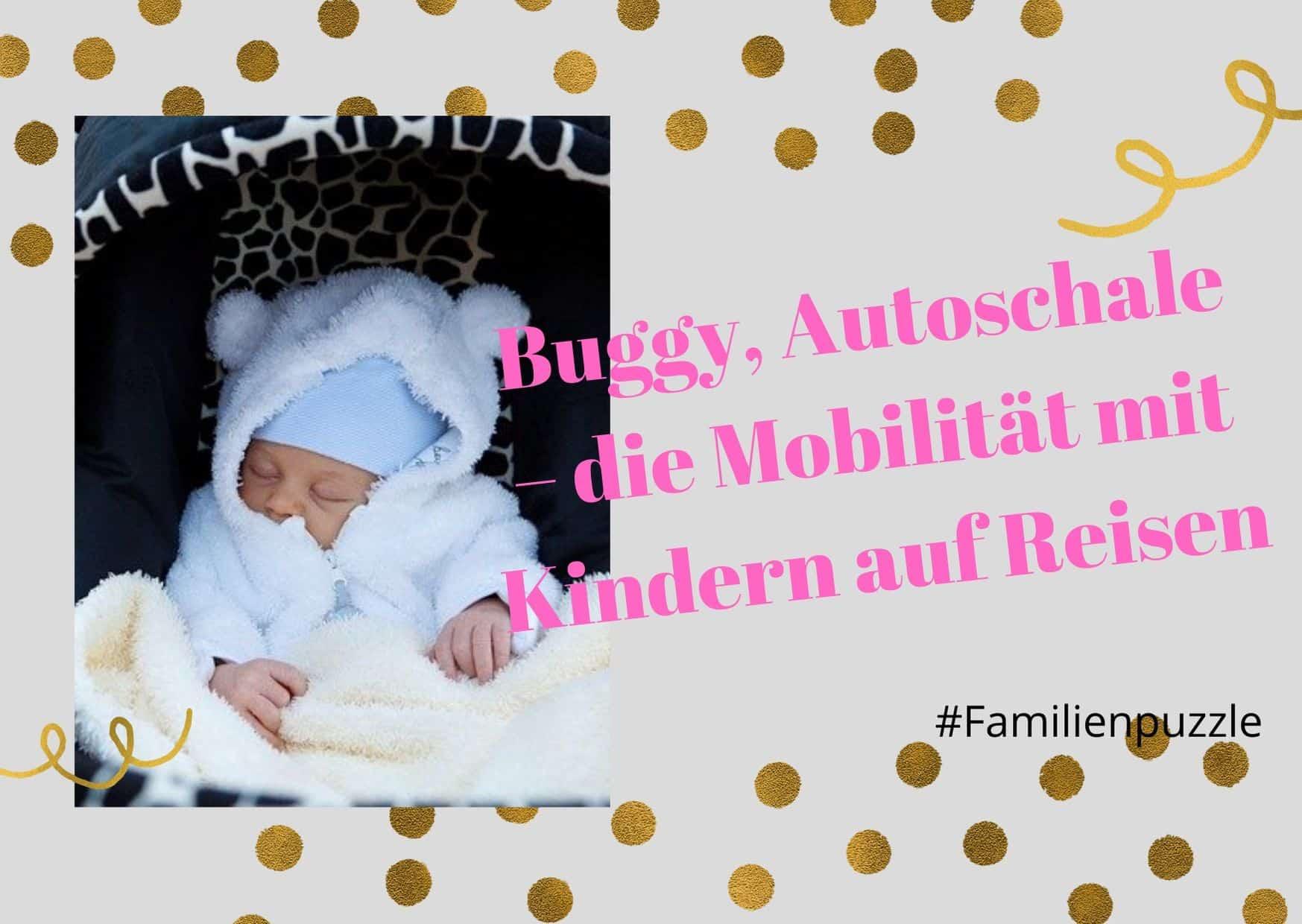 Titelbild: Buggy, Autoschale – die Mobilität mit Kindern auf Reisen. Baby im Buggy.