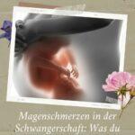 Magenschmerzen in der Schwangerschaft