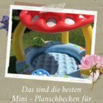 Das sind die besten Mini-Planschbecken für Babys