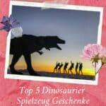 Top 5 Dinosaurier Spielzeug Geschenke