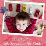 Die TOP 5 der Spielzeugautos für Kinder