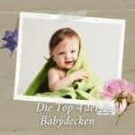 Die Top 4 der Babydecken! [Ratgeber]